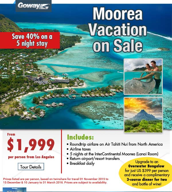 Moorea Vacation Sale - 5 nights - save 40 percent. See our site for details.